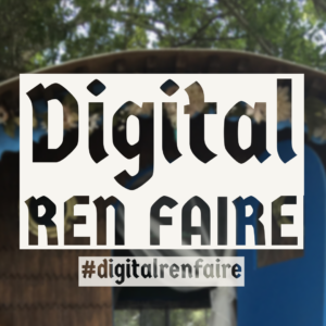 Digital Ren Faire